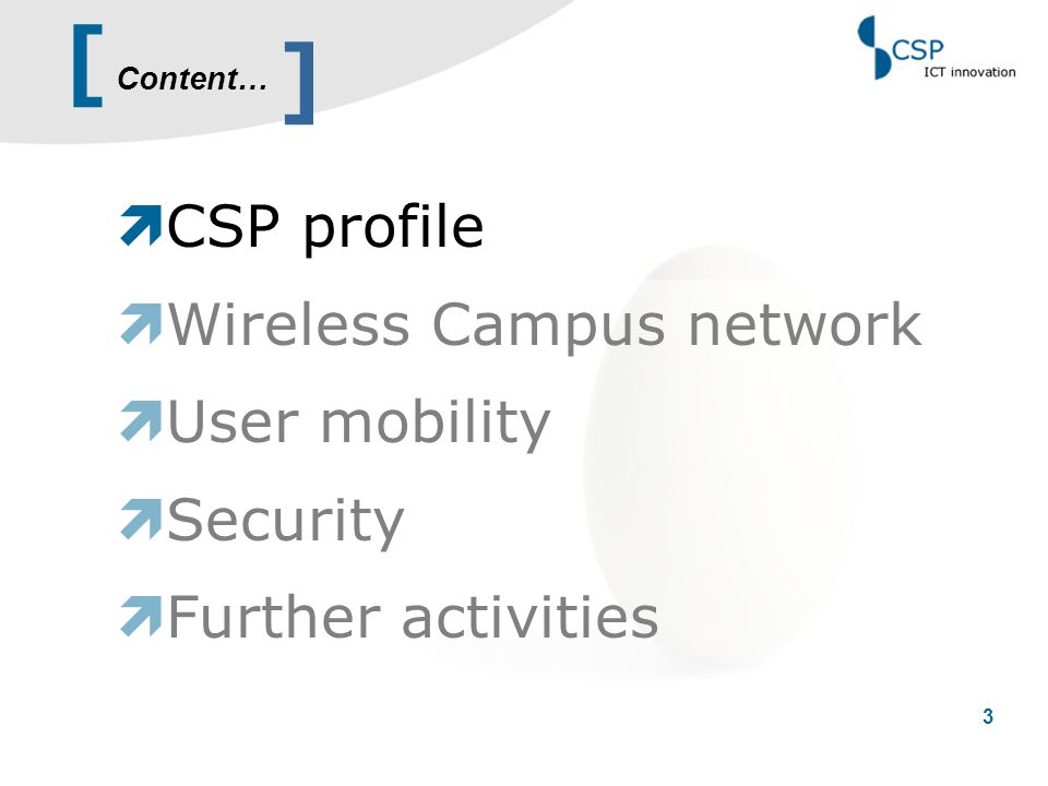 [ 4 Information-and-Communication-Technology Research Centre non-profit consortium recognized by the Italian Ministry of Education, University and Scientific Research ] CSP in brief
