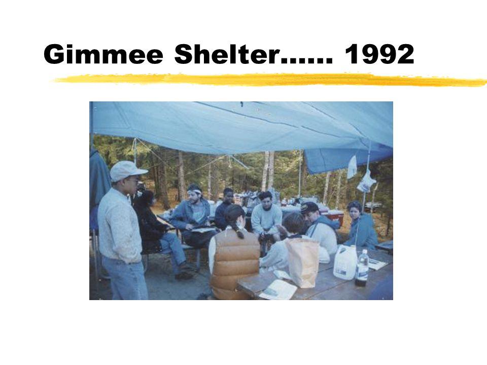 Gimmee Shelter…... 1992