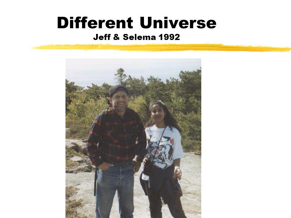 Different Universe Jeff & Selema 1992