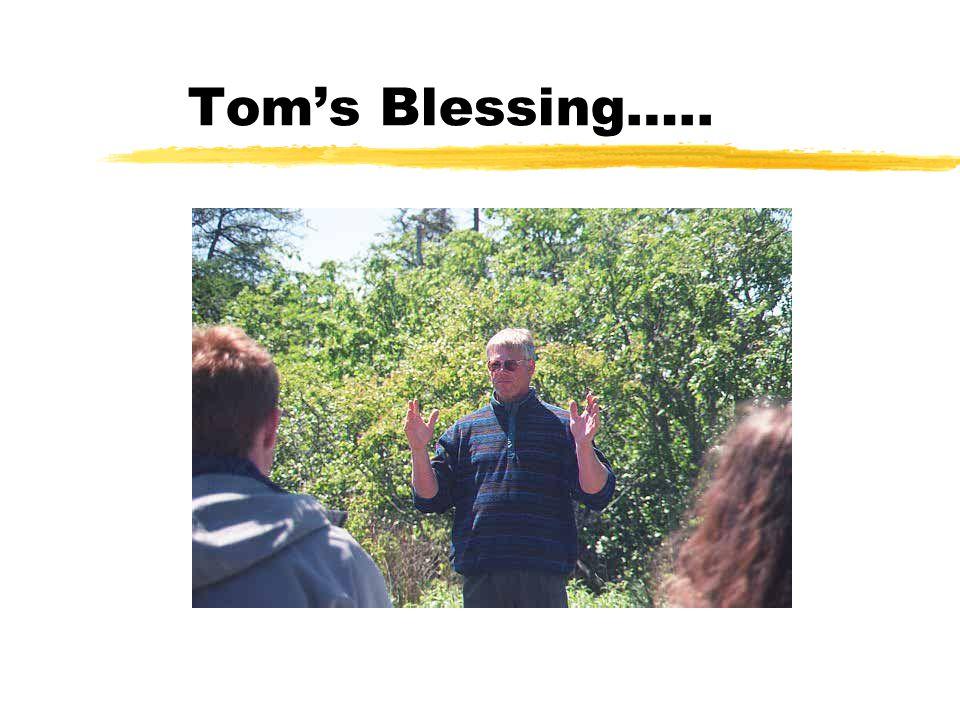 Tom's Blessing…..