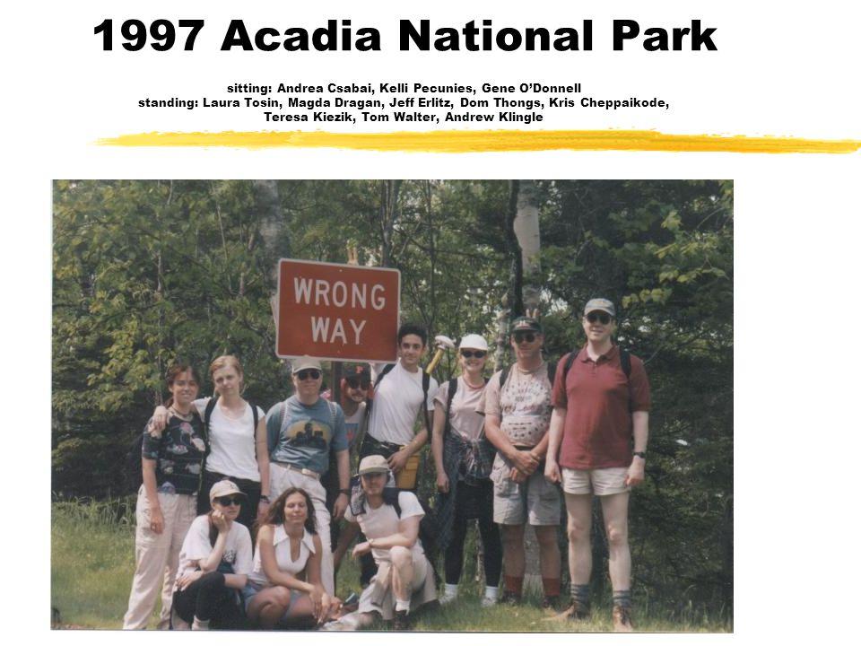 1997 Acadia National Park sitting: Andrea Csabai, Kelli Pecunies, Gene O'Donnell standing: Laura Tosin, Magda Dragan, Jeff Erlitz, Dom Thongs, Kris Cheppaikode, Teresa Kiezik, Tom Walter, Andrew Klingle