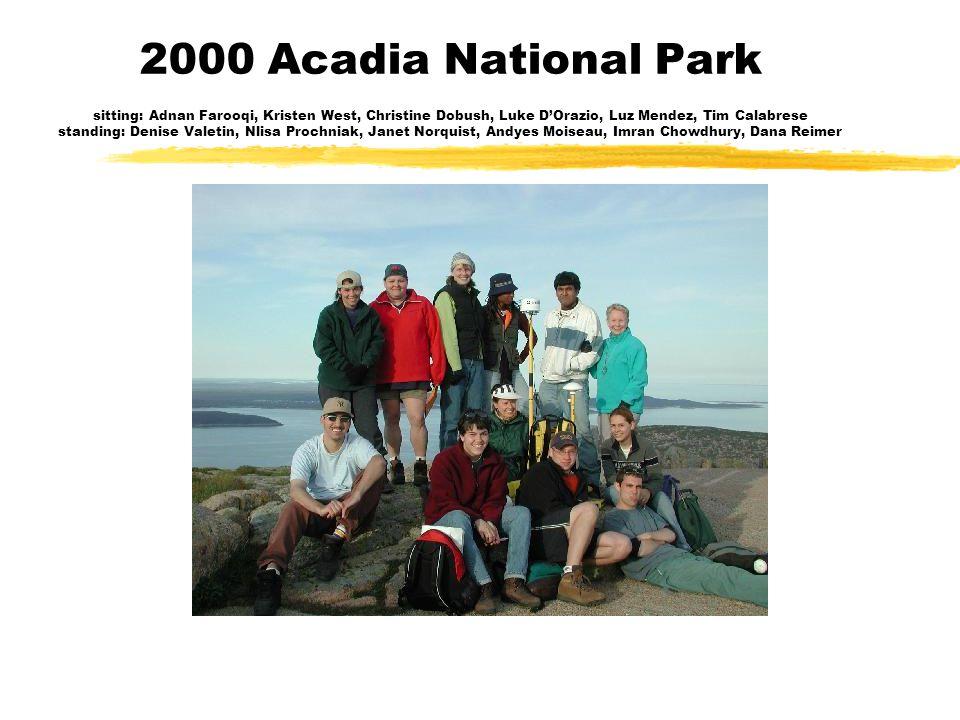 2000 Acadia National Park sitting: Adnan Farooqi, Kristen West, Christine Dobush, Luke D'Orazio, Luz Mendez, Tim Calabrese standing: Denise Valetin, Nlisa Prochniak, Janet Norquist, Andyes Moiseau, Imran Chowdhury, Dana Reimer