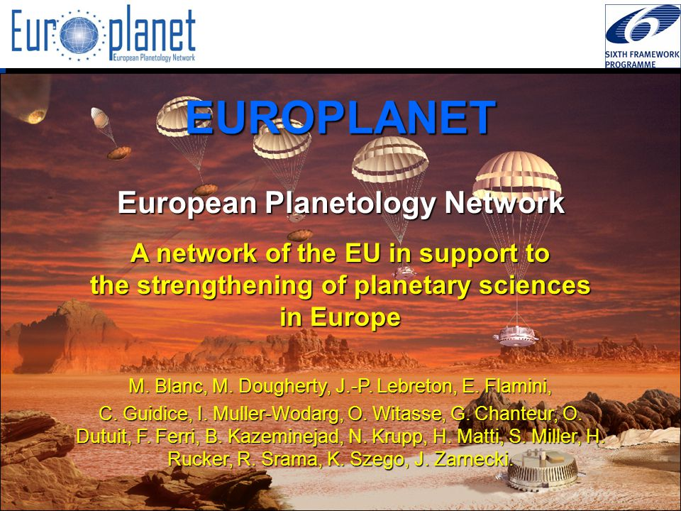 I3/CA Europlanet - EC Contract 001637 – JENAM, Liège, july 6th, 2005 1 - Earth-based observations, including both ground and space telescopes in all spectral domains 2 - Space missions (remote or in situ observations) 3 - Planetary simulators: physical concepts and numerical simulations 4 - Laboratory experiments (fundamental processes of interest, inclusively) 5 - Databases and information systems dedicated to given sub-fields 6 - Public outreach effort and education products Six building bricks N7: Preparation of IDIS
