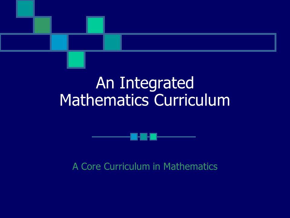 An Integrated Mathematics Curriculum A Core Curriculum in Mathematics