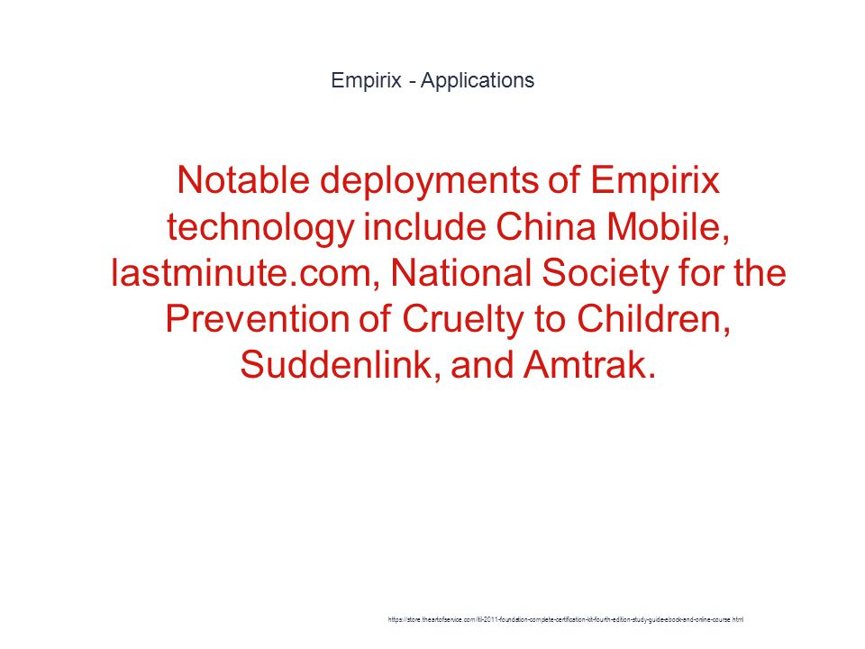Empirix - Applications 1 Notable deployments of Empirix technology include China Mobile, lastminute.com, National Society for the Prevention of Cruelty to Children, Suddenlink, and Amtrak.