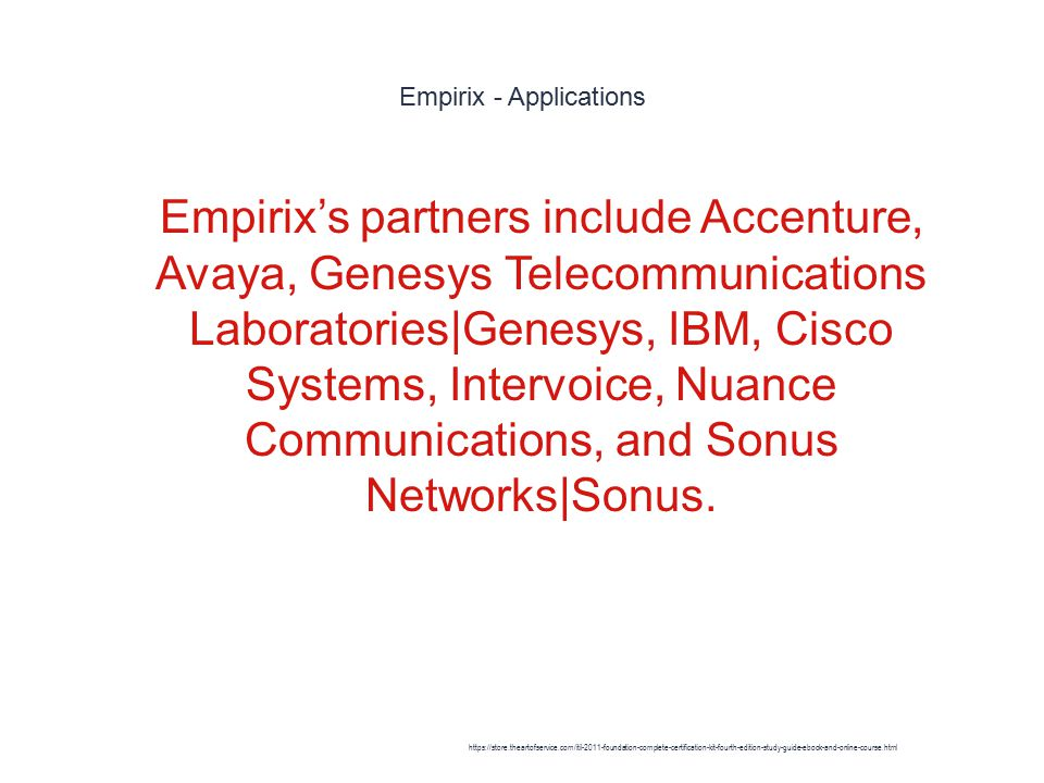 Empirix - Applications 1 Empirix's partners include Accenture, Avaya, Genesys Telecommunications Laboratories|Genesys, IBM, Cisco Systems, Intervoice, Nuance Communications, and Sonus Networks|Sonus.