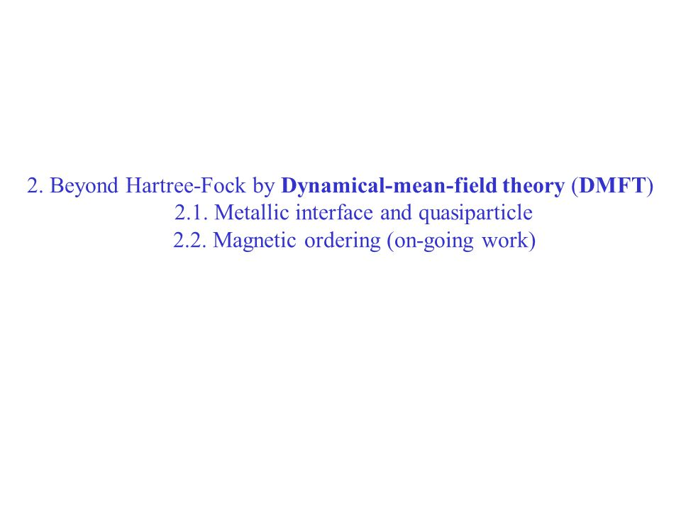 2. Beyond Hartree-Fock by Dynamical-mean-field theory (DMFT) 2.1.