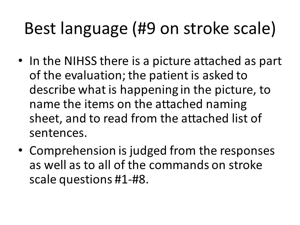 Best language (#9 on stroke scale) In the NIHSS there is a picture attached as part of the evaluation; the patient is asked to describe what is happen