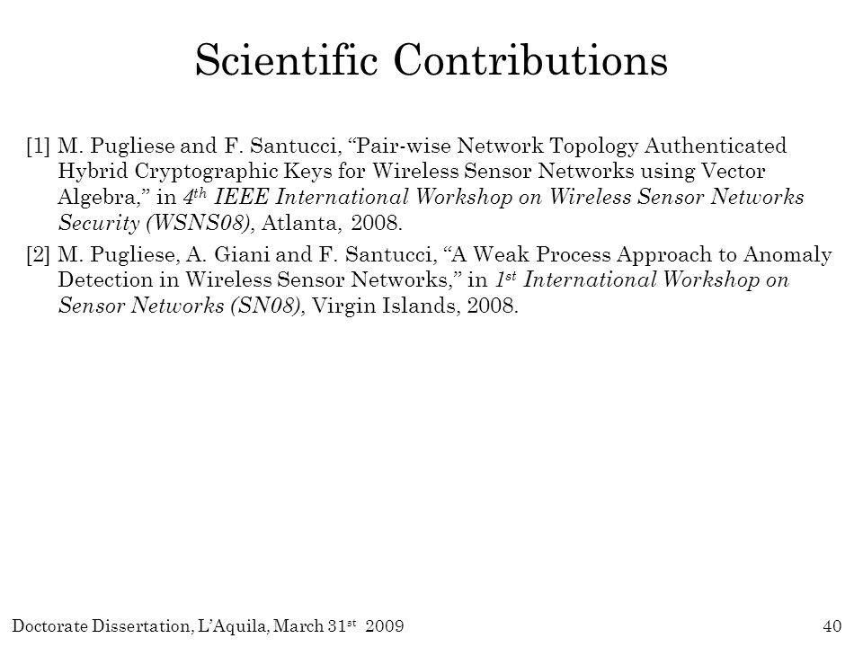 Doctorate Dissertation, L'Aquila, March 31 st 200940 Scientific Contributions [1]M.