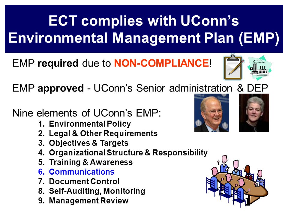 ECT complies with UConn's Environmental Management Plan (EMP) EMP required due to NON-COMPLIANCE.