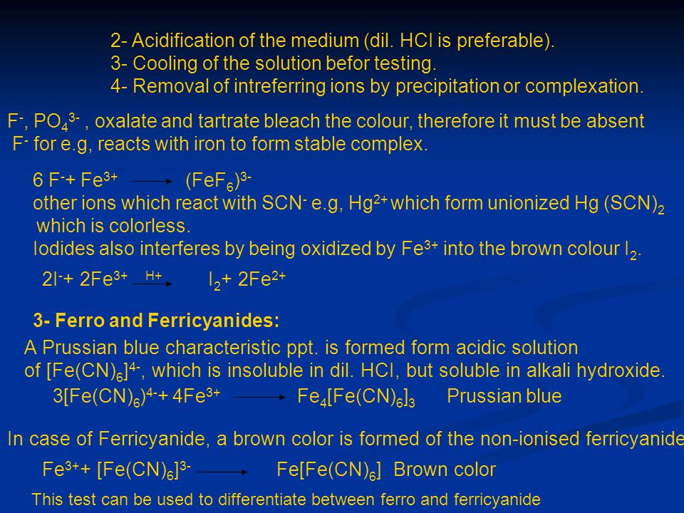2- Acidification of the medium (dil. HCI is preferable). 3- Cooling of the solution befor testing. 4- Removal of intreferring ions by precipitation or