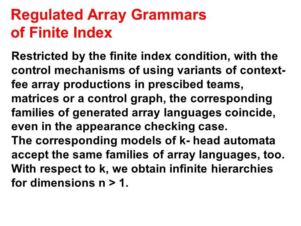 Regulated Array Grammars of Finite Index Restricted by the finite index condition, with the control mechanisms of using variants of context- fee array productions in prescibed teams, matrices or a control graph, the corresponding families of generated array languages coincide, even in the appearance checking case.
