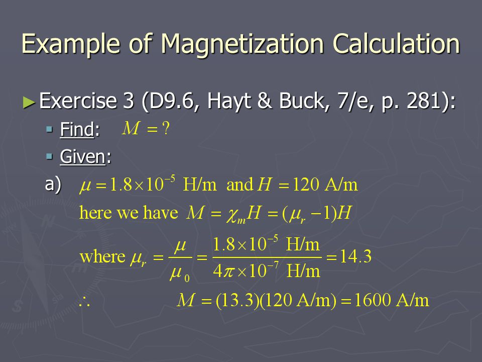 Example of Magnetization Calculation ► Exercise 3 (D9.6, Hayt & Buck, 7/e, p.