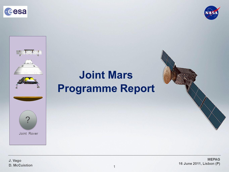 1 MEPAG 16 June 2011, Lisbon (P) J. Vago D. McCuistion Joint Mars Programme Report Joint Rover ?