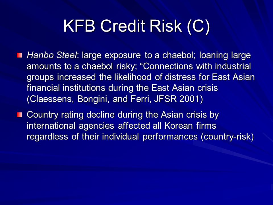 """KFB Credit Risk (C) Hanbo Steel: large exposure to a chaebol; loaning large amounts to a chaebol risky; """"Connections with industrial groups increased"""