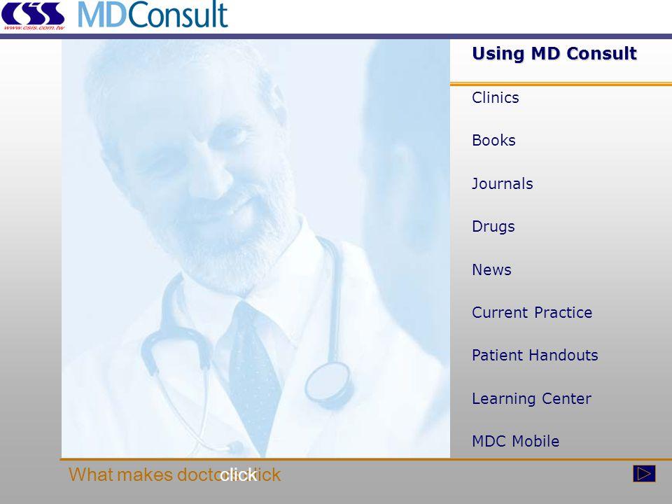  Clinic  Books  Journals  Drugs  News  Current Practice  Patient Handouts  Student Union  MDC Mobile w w w.