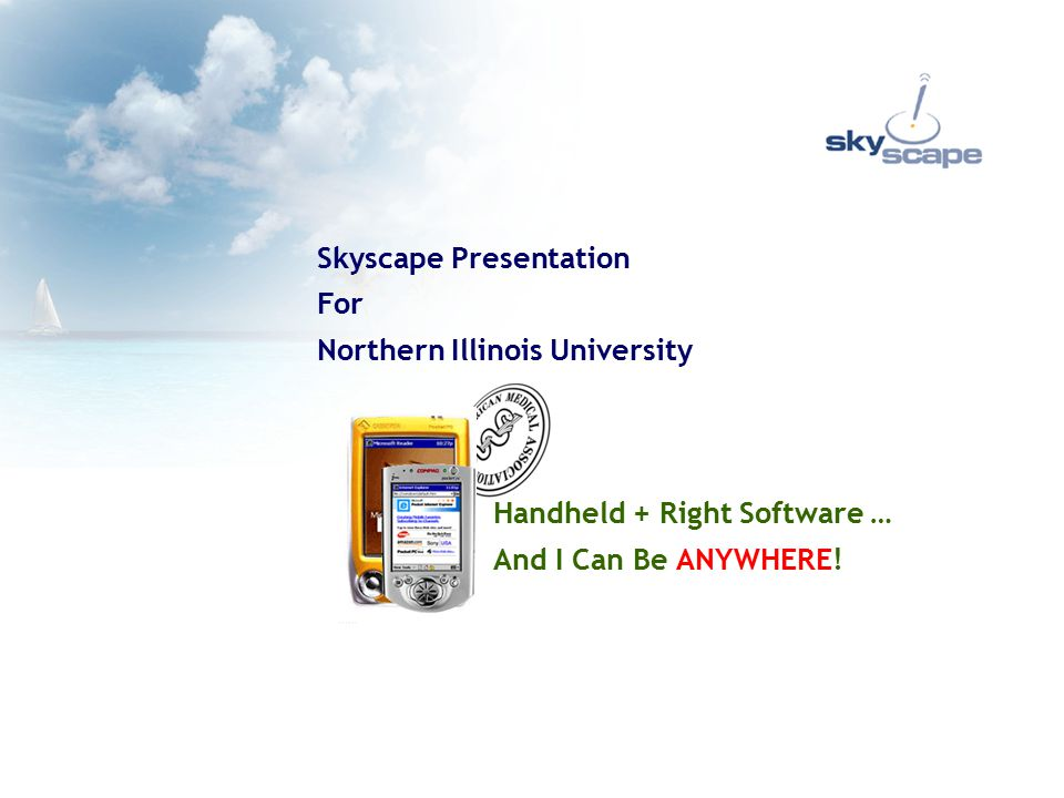 2 Agenda State of Handhelds What can you expect from your handhelds today Handhelds in Healthcare Rapid adoption by healthcare professionals Software Applications What is available today Skyscape Products and technology What can we do for you