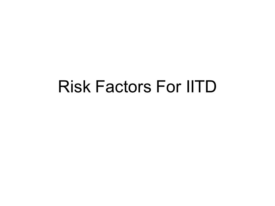 Risk Factors For IITD
