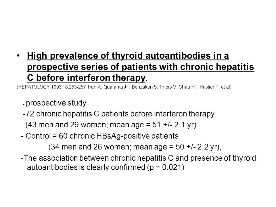 High prevalence of thyroid autoantibodies in a prospective series of patients with chronic hepatitis C before interferon therapy.