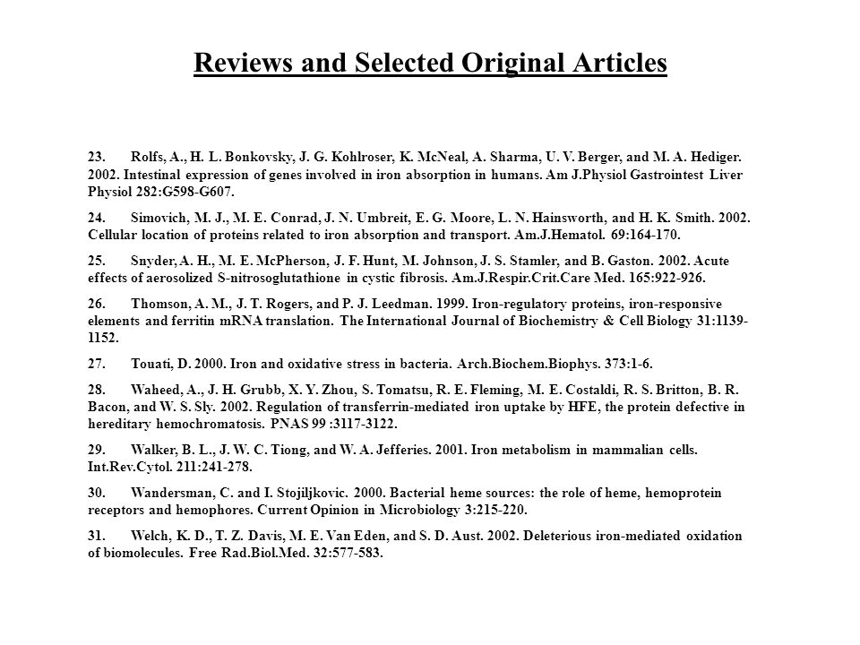 Reviews and Selected Original Articles 23. Rolfs, A., H. L. Bonkovsky, J. G. Kohlroser, K. McNeal, A. Sharma, U. V. Berger, and M. A. Hediger. 2002. I