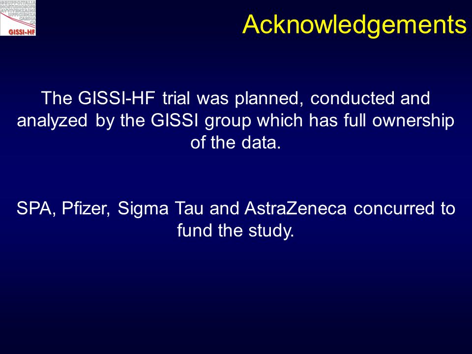 The GISSI-HF trial was planned, conducted and analyzed by the GISSI group which has full ownership of the data.