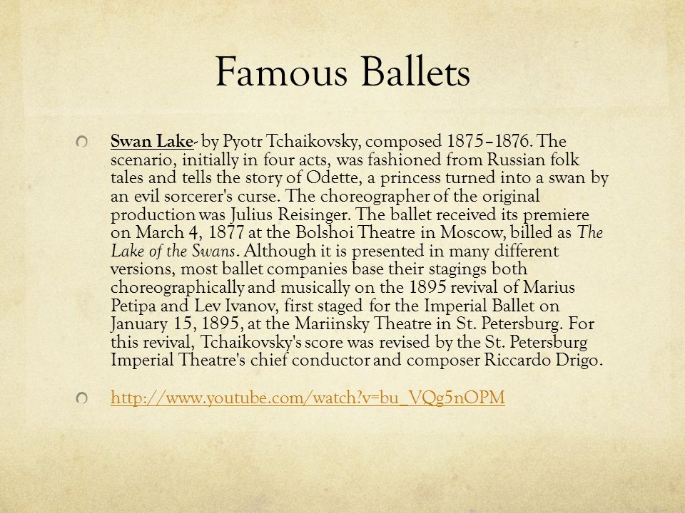Famous Ballets Swan Lake - by Pyotr Tchaikovsky, composed 1875–1876.