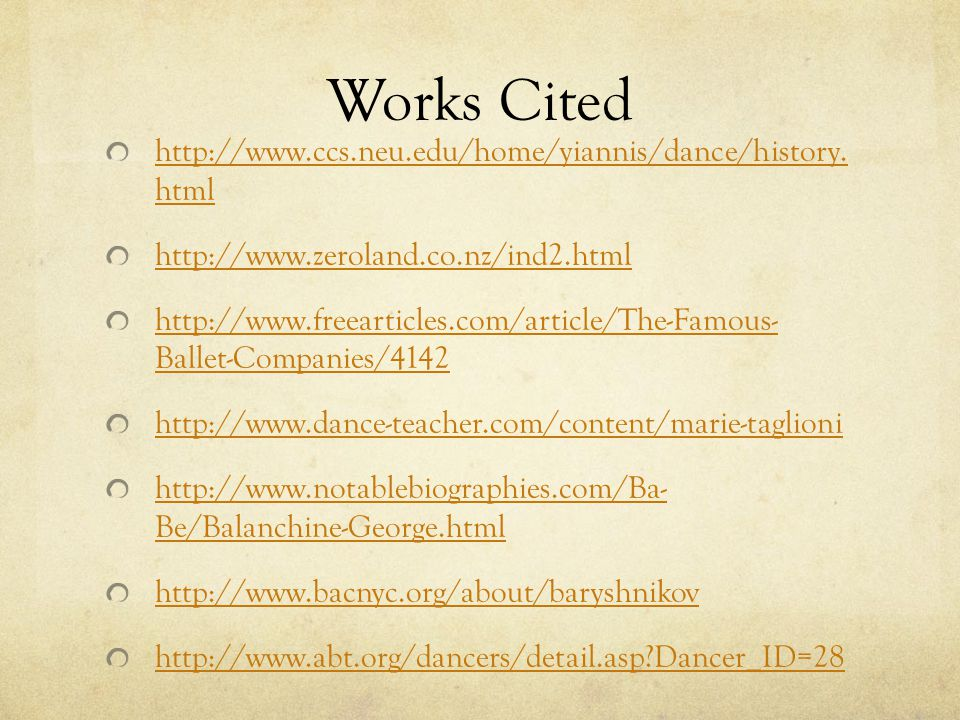 Works Cited http://www.ccs.neu.edu/home/yiannis/dance/history.