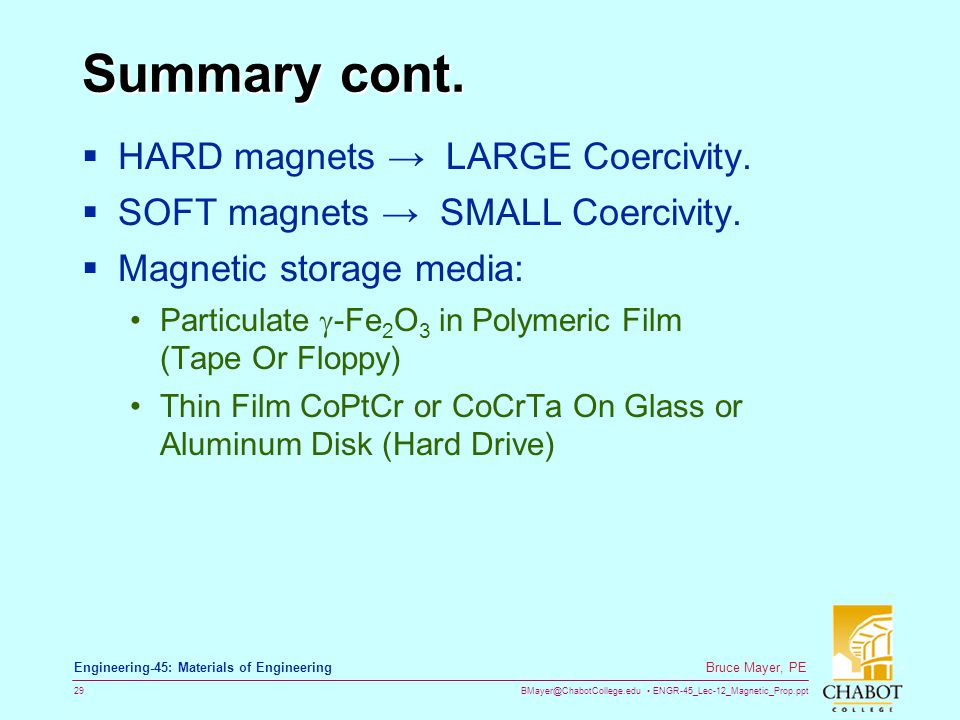 BMayer@ChabotCollege.edu ENGR-45_Lec-12_Magnetic_Prop.ppt 29 Bruce Mayer, PE Engineering-45: Materials of Engineering Summary cont.