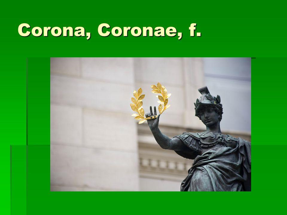 Corona, Coronae, f.
