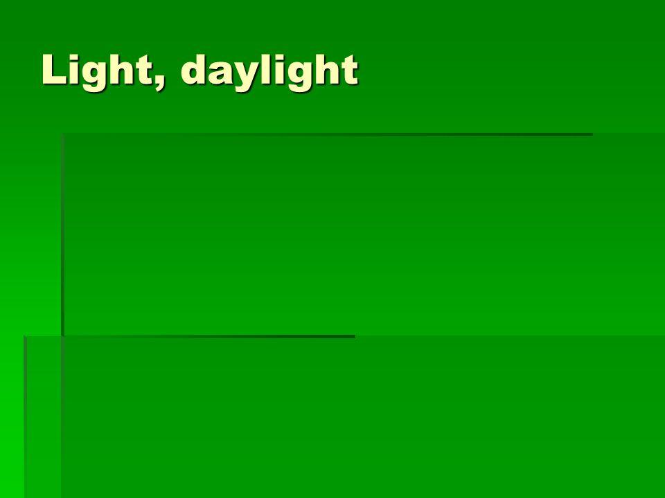 Light, daylight