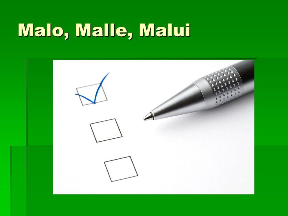 Malo, Malle, Malui