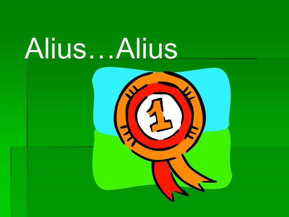 Alius…Alius