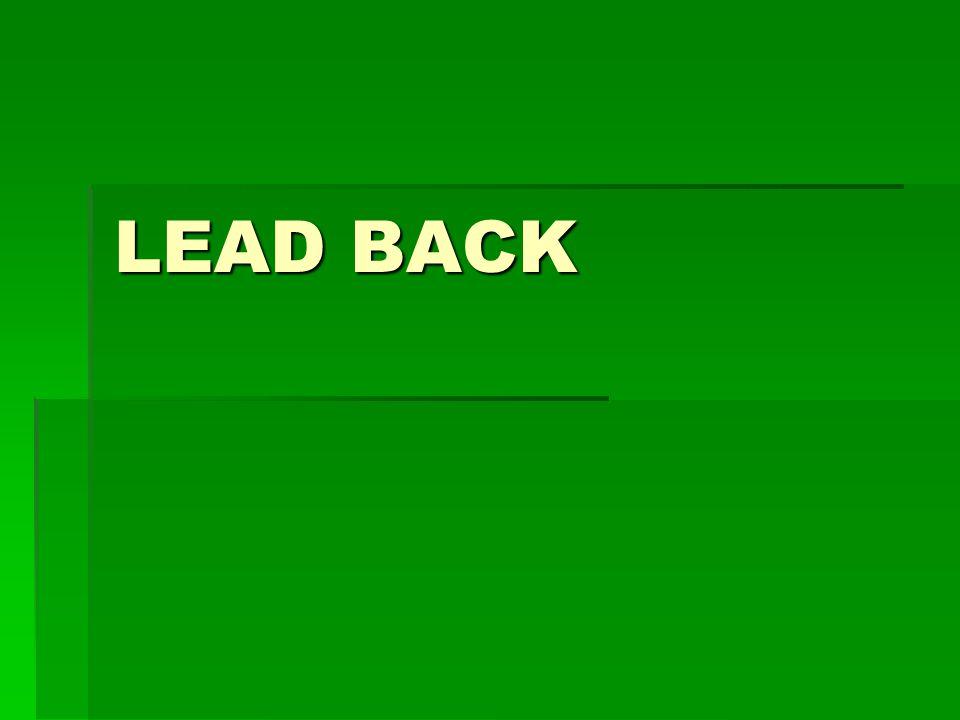 LEAD BACK