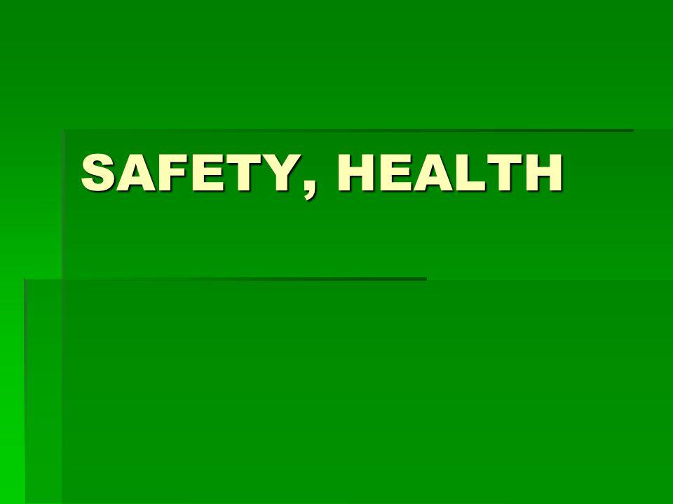 SAFETY, HEALTH
