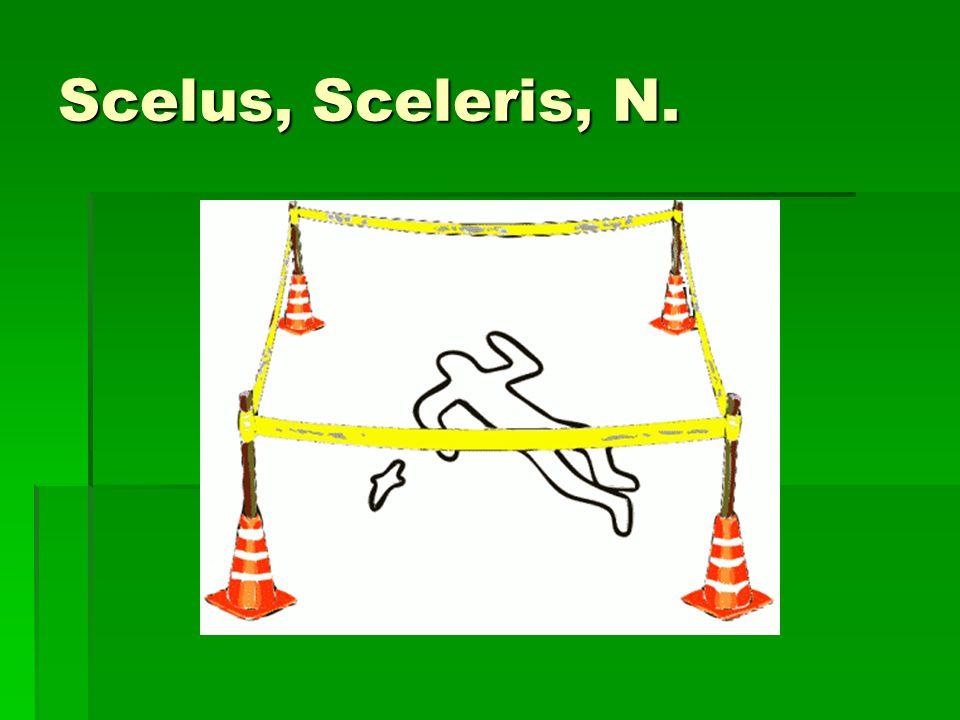 Scelus, Sceleris, N.