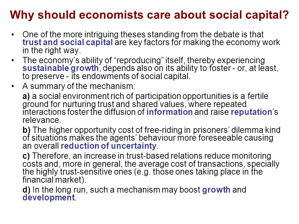 Why should economists care about social capital.