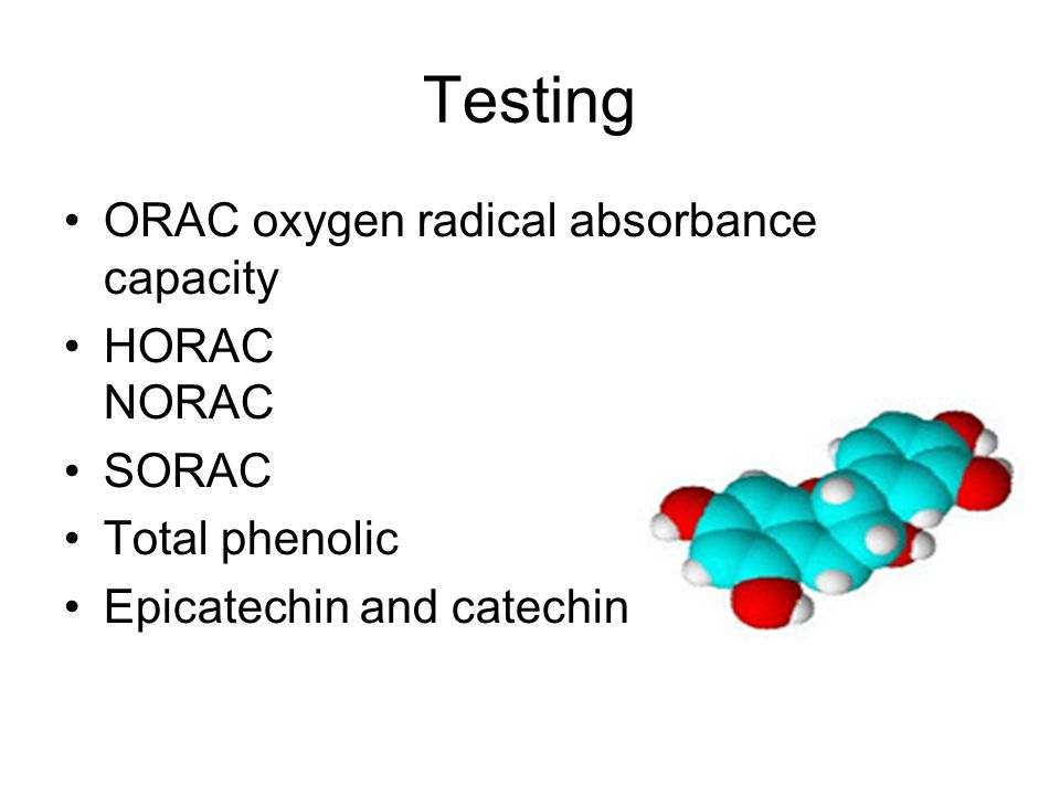 Testing ORAC oxygen radical absorbance capacity HORAC NORAC SORAC Total phenolic Epicatechin and catechin