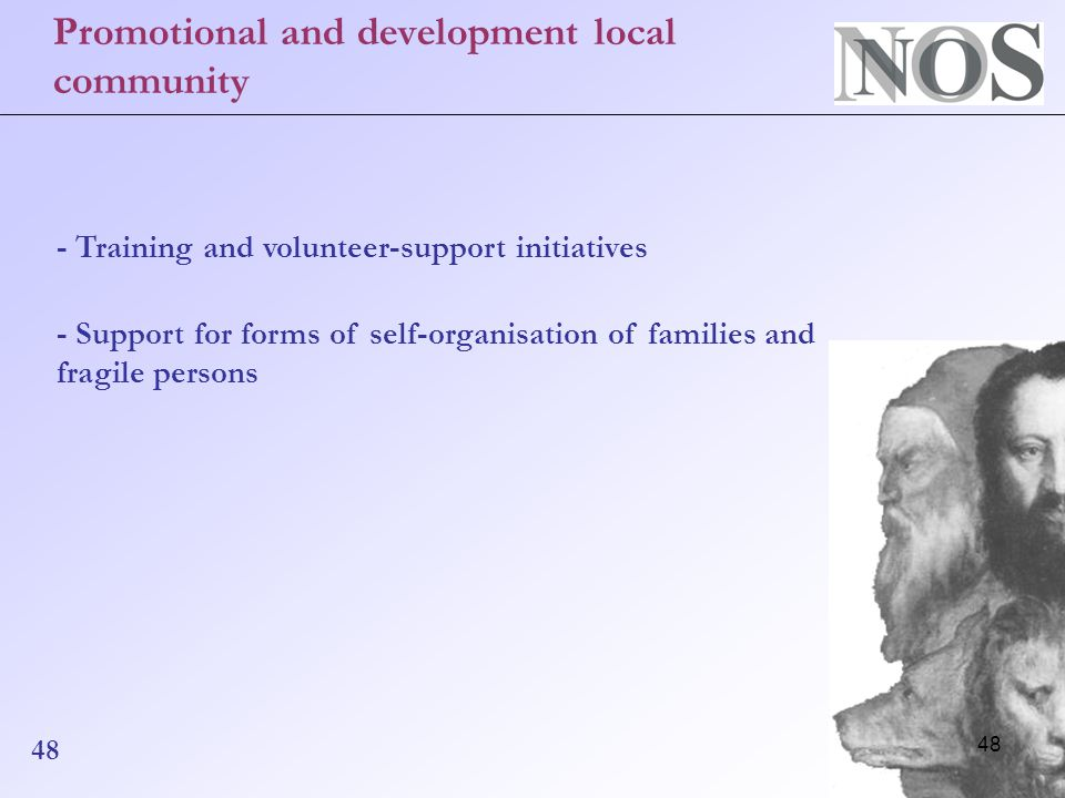 48 Promotional and development local community - Training and volunteer-support initiatives - Support for forms of self-organisation of families and fragile persons 48
