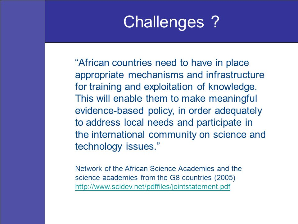 """African countries need to have in place appropriate mechanisms and infrastructure for training and exploitation of knowledge. This will enable them t"
