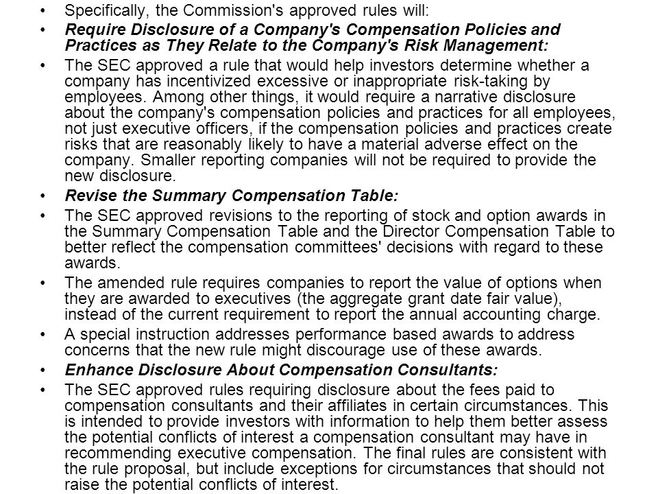 Specifically, the Commission's approved rules will: Require Disclosure of a Company's Compensation Policies and Practices as They Relate to the Compan