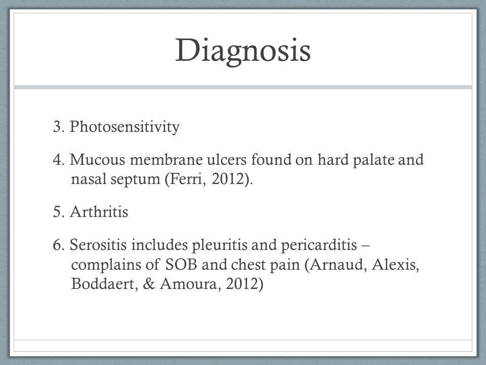 Diagnosis 3. Photosensitivity 4.