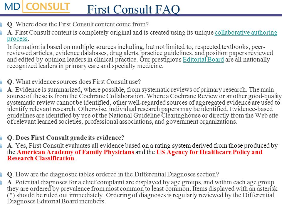 First Consult FAQ Q. Where does the First Consult content come from.