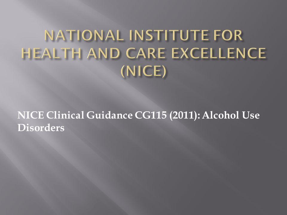 NICE Clinical Guidance CG115 (2011): Alcohol Use Disorders
