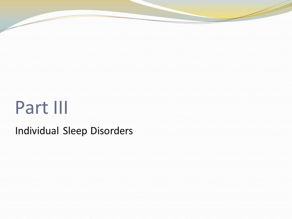 Part III Individual Sleep Disorders