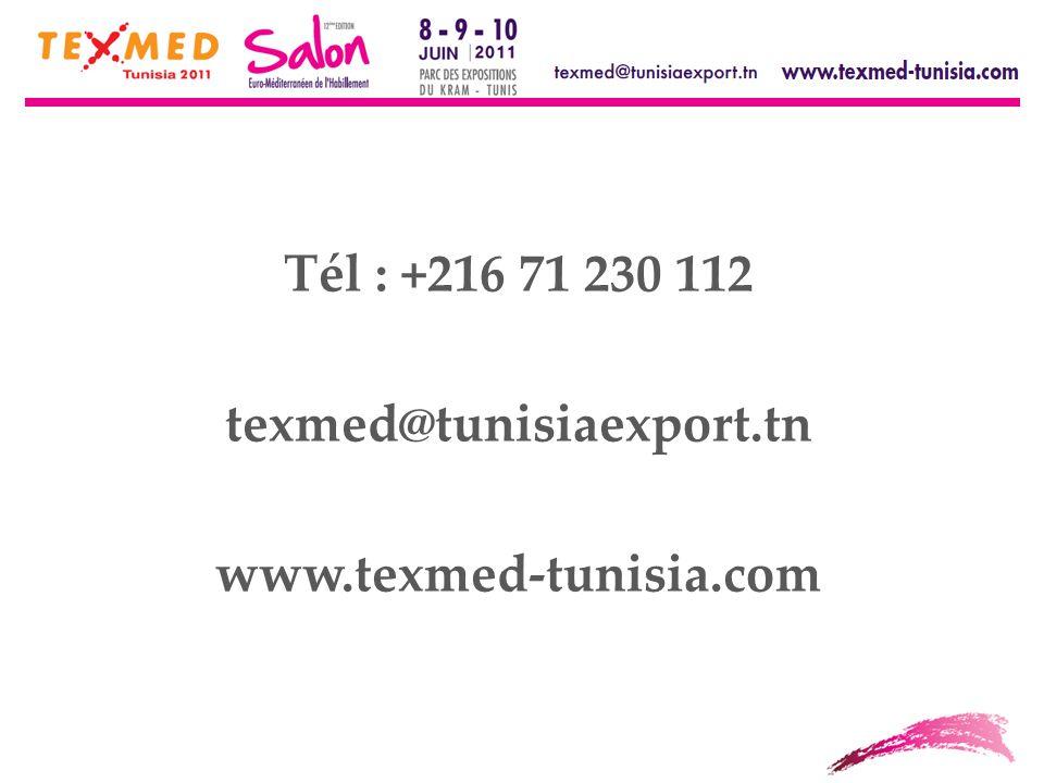 Tél : +216 71 230 112 texmed@tunisiaexport.tn www.texmed-tunisia.com