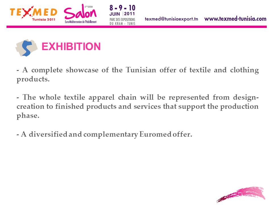 EXHIBITION - A complete showcase of the Tunisian offer of textile and clothing products.