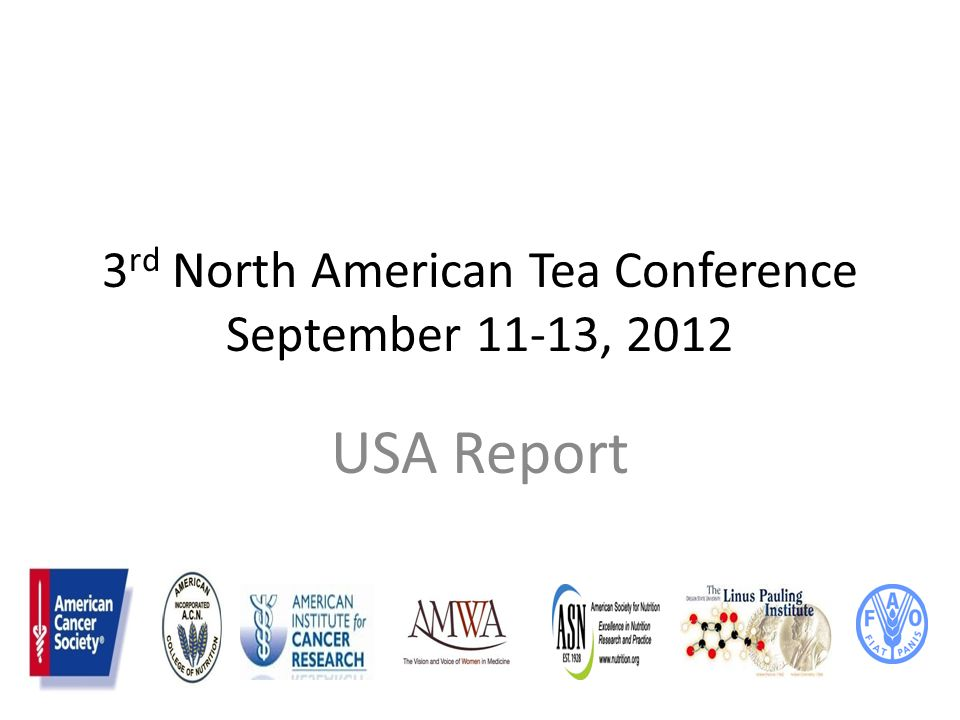 3 rd North American Tea Conference September 11-13, 2012 USA Report