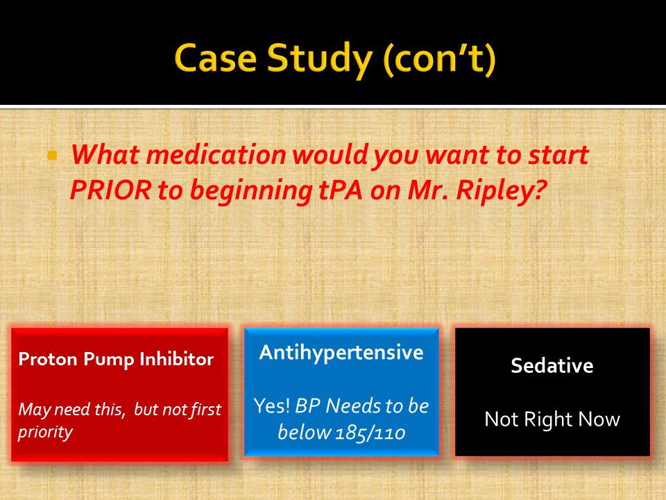  What medication would you want to start PRIOR to beginning tPA on Mr.