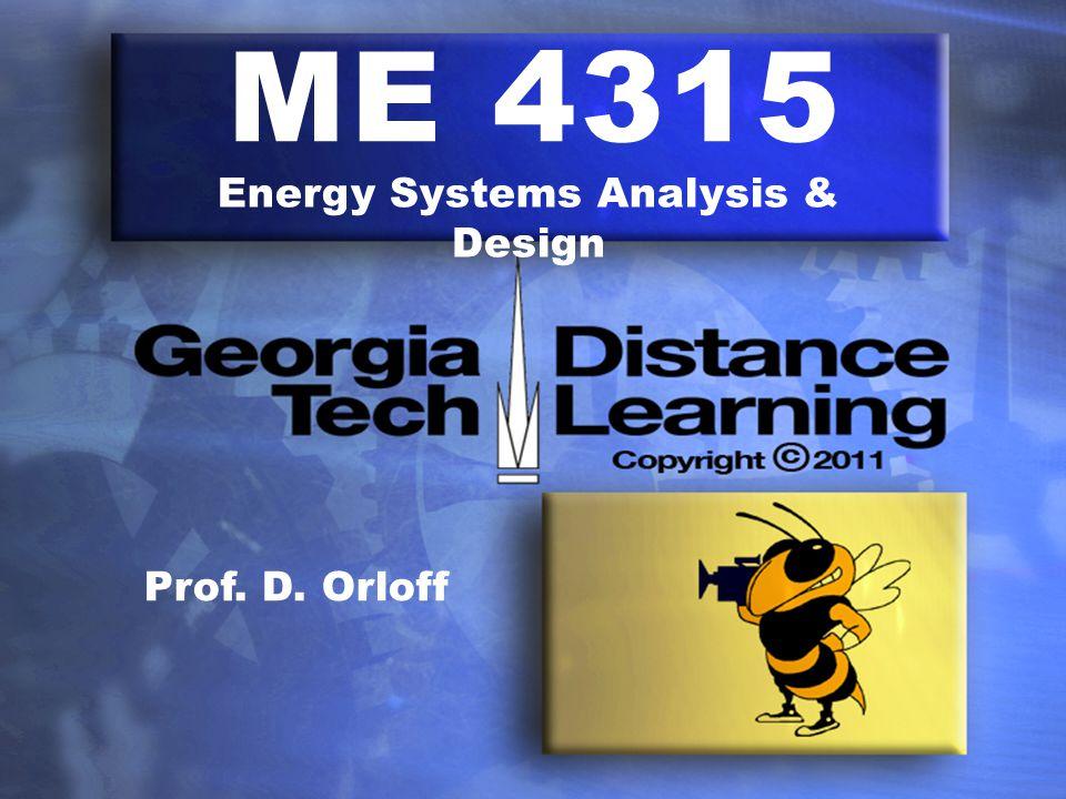 ME 4315 Energy Systems Analysis & Design Prof. D. Orloff