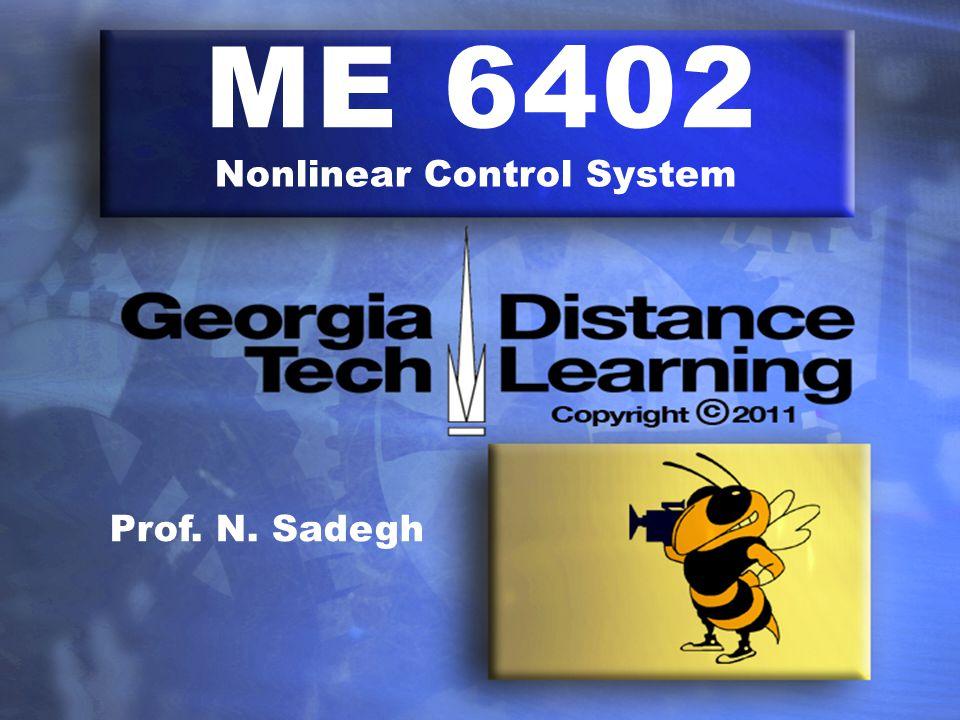 ME 6402 Nonlinear Control System Prof. N. Sadegh